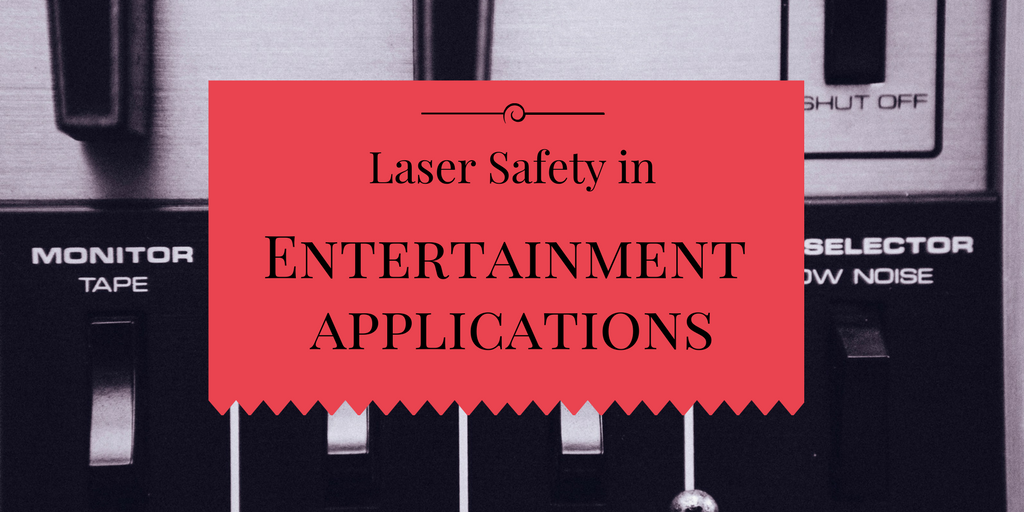 Laser Safety in Entertainment Applications